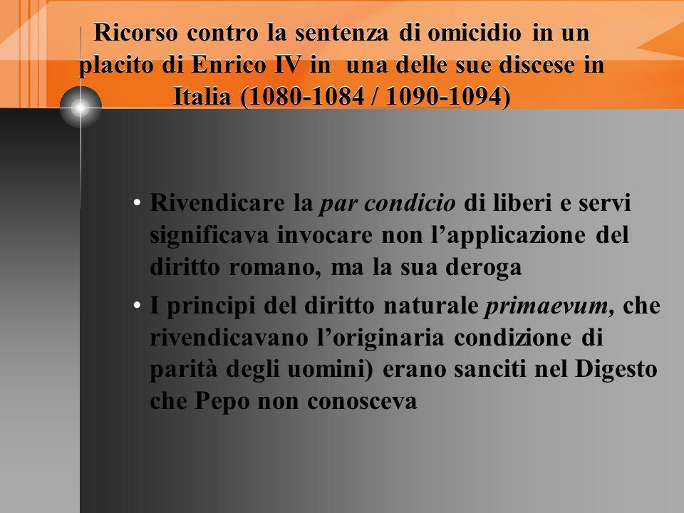 Ricorso contro la sentenza di omicidio in un placito di Enrico IV in una delle sue discese in Italia (1080-1084 / 1090-1094) Ricorso contro la sentenz