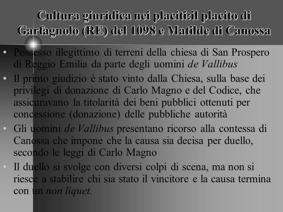 Cultura giuridica nei placiti:il placito di Garfagnolo (RE) del 1098 e Matilde di Canossa Possesso illegittimo di terreni della chiesa di San Prospero