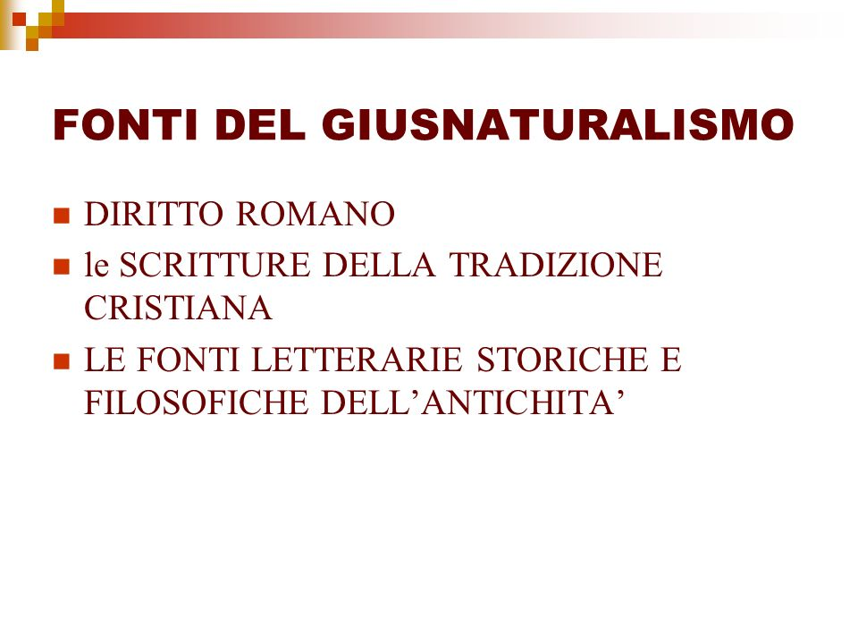 FONTI DEL GIUSNATURALISMO DIRITTO ROMANO le SCRITTURE DELLA TRADIZIONE CRISTIANA LE FONTI LETTERARIE STORICHE E FILOSOFICHE DELLANTICHITA