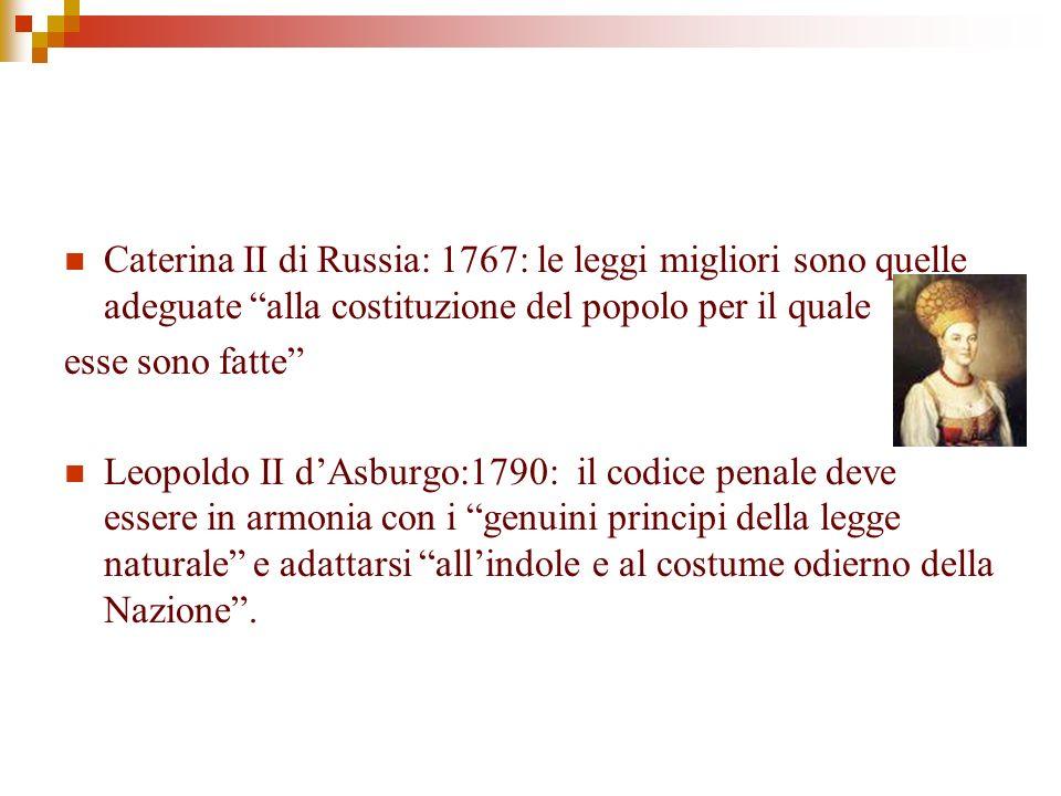 Caterina II di Russia: 1767: le leggi migliori sono quelle adeguate alla costituzione del popolo per il quale esse sono fatte Leopoldo II dAsburgo:179