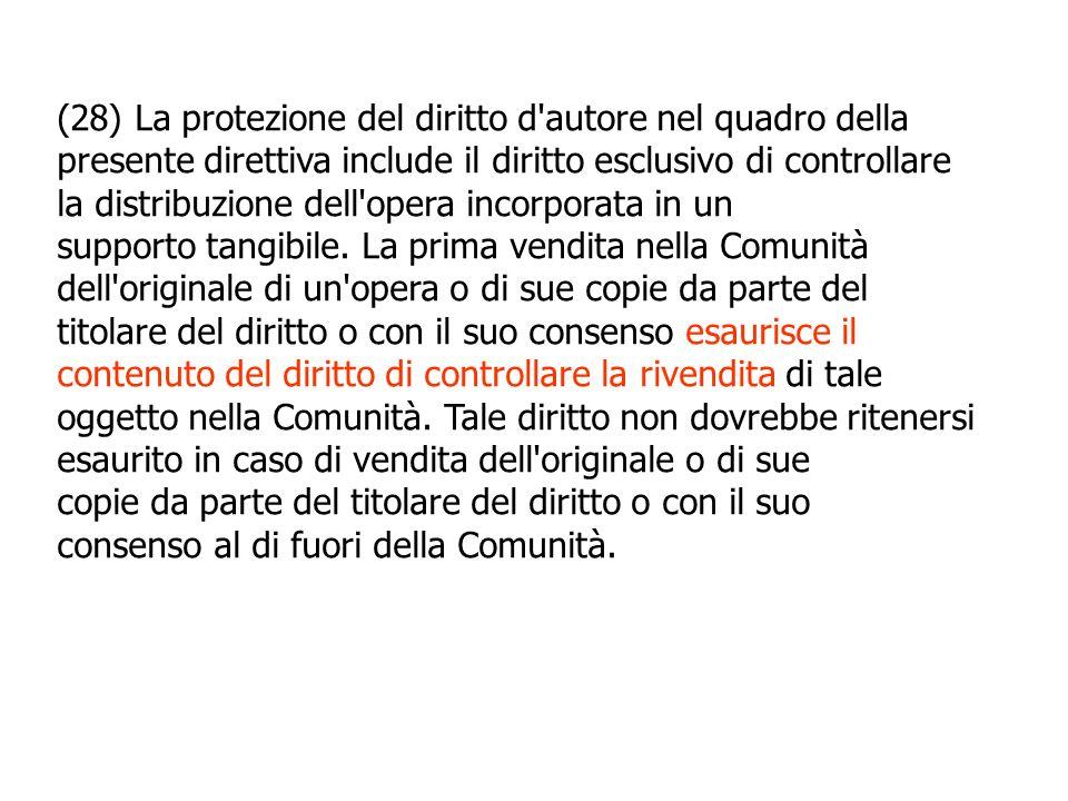 (28) La protezione del diritto d'autore nel quadro della presente direttiva include il diritto esclusivo di controllare la distribuzione dell'opera in