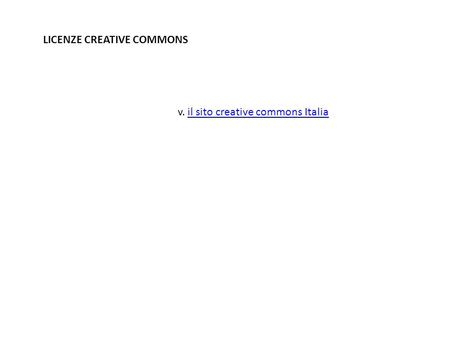 LICENZE CREATIVE COMMONS v. il sito creative commons Italiail sito creative commons Italia