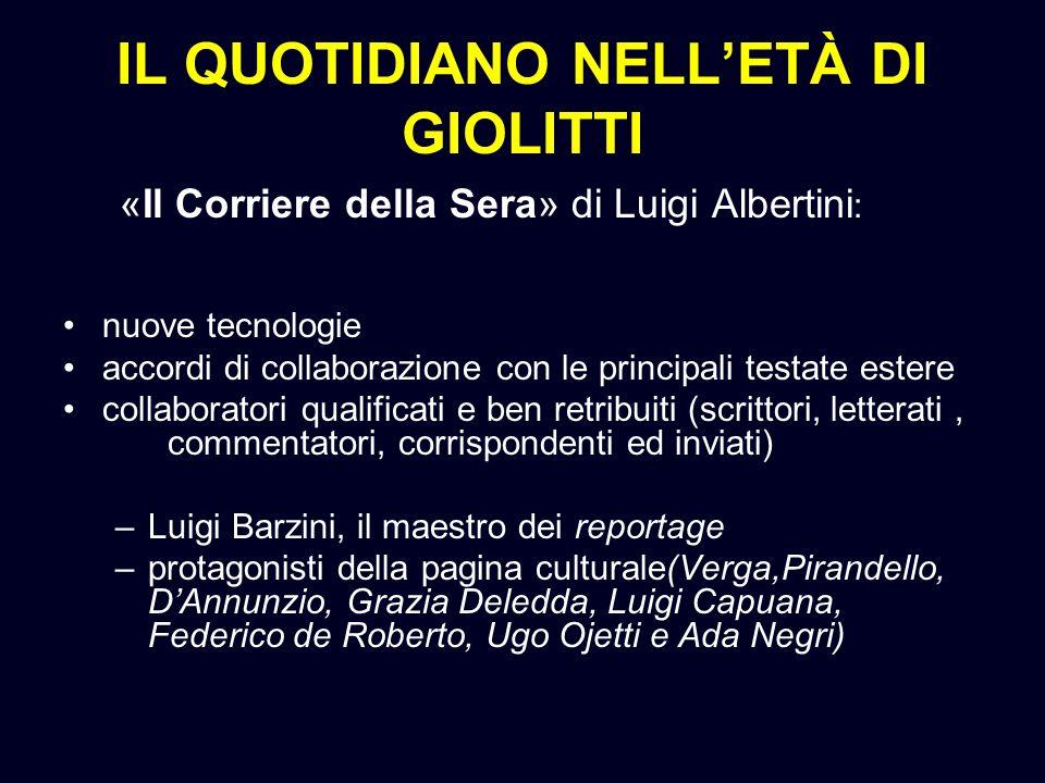 IL QUOTIDIANO NELLETÀ DI GIOLITTI «Il Corriere della Sera» di Luigi Albertini : nuove tecnologie accordi di collaborazione con le principali testate e