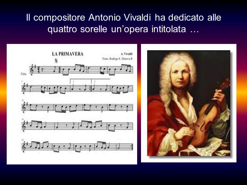 Il compositore Antonio Vivaldi ha dedicato alle quattro sorelle unopera intitolata …