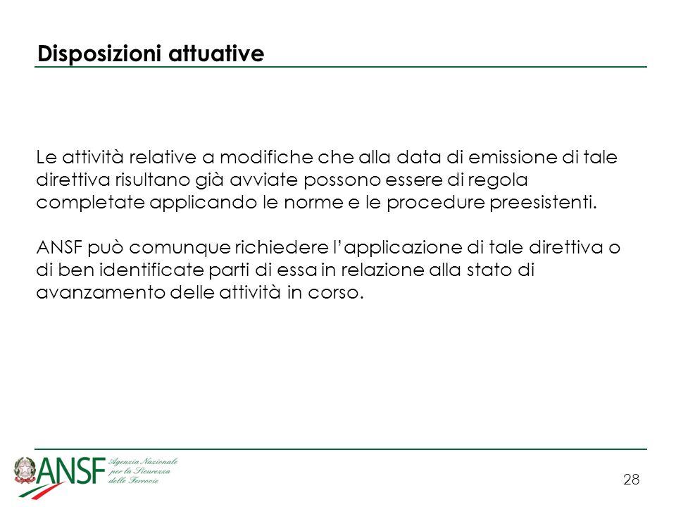 28 Disposizioni attuative Le attività relative a modifiche che alla data di emissione di tale direttiva risultano già avviate possono essere di regola completate applicando le norme e le procedure preesistenti.