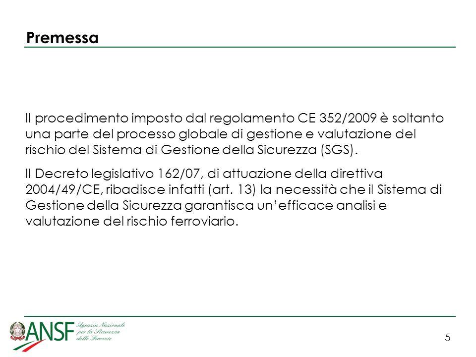 5 Premessa Il procedimento imposto dal regolamento CE 352/2009 è soltanto una parte del processo globale di gestione e valutazione del rischio del Sis