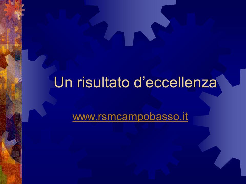 Un risultato deccellenza www.rsmcampobasso.it