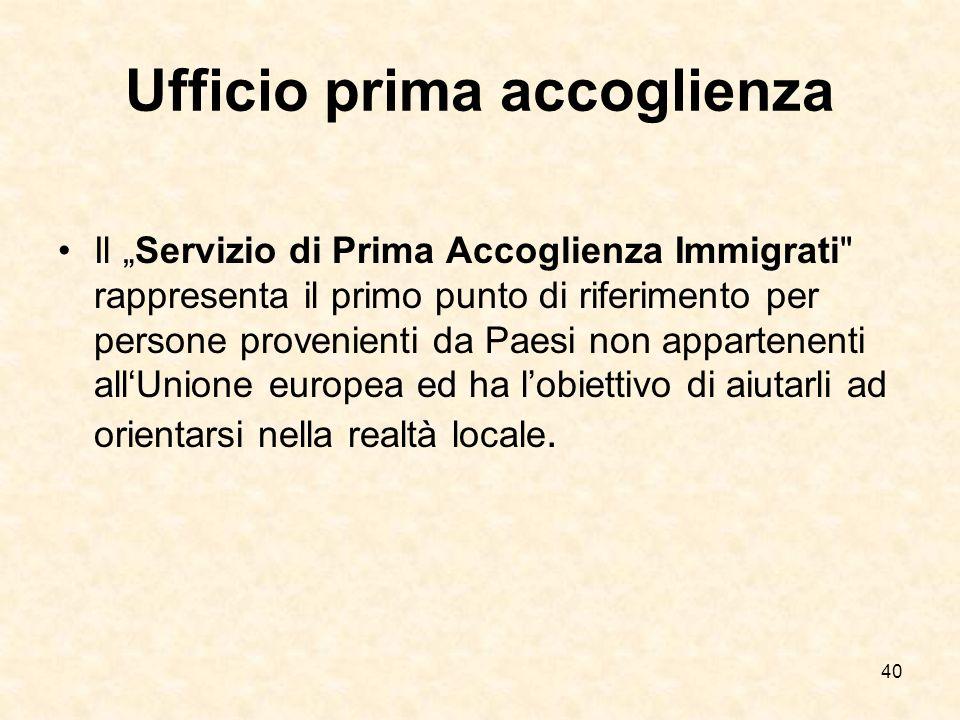 40 Ufficio prima accoglienza Il Servizio di Prima Accoglienza Immigrati