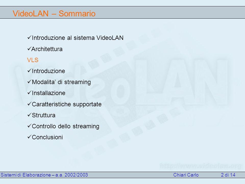 VLS – Controllo dello streaming (TelNet) Sistemi di Elaborazione – a.a.