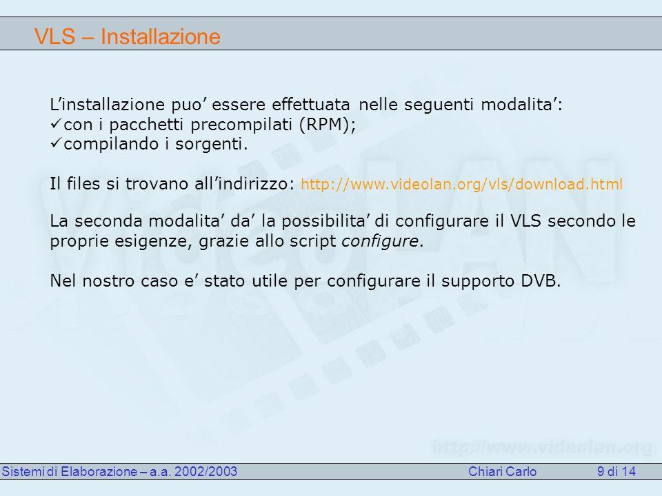 VLS – Caratteristiche supportate Sistemi di Elaborazione – a.a.