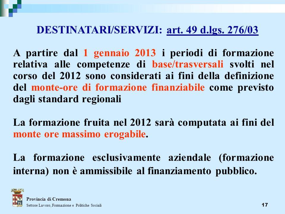 17 A partire dal 1 gennaio 2013 i periodi di formazione relativa alle competenze di base/trasversali svolti nel corso del 2012 sono considerati ai fin