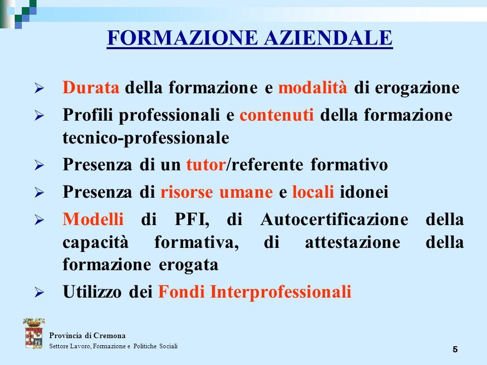5 FORMAZIONE AZIENDALE Durata della formazione e modalità di erogazione Profili professionali e contenuti della formazione tecnico-professionale Prese
