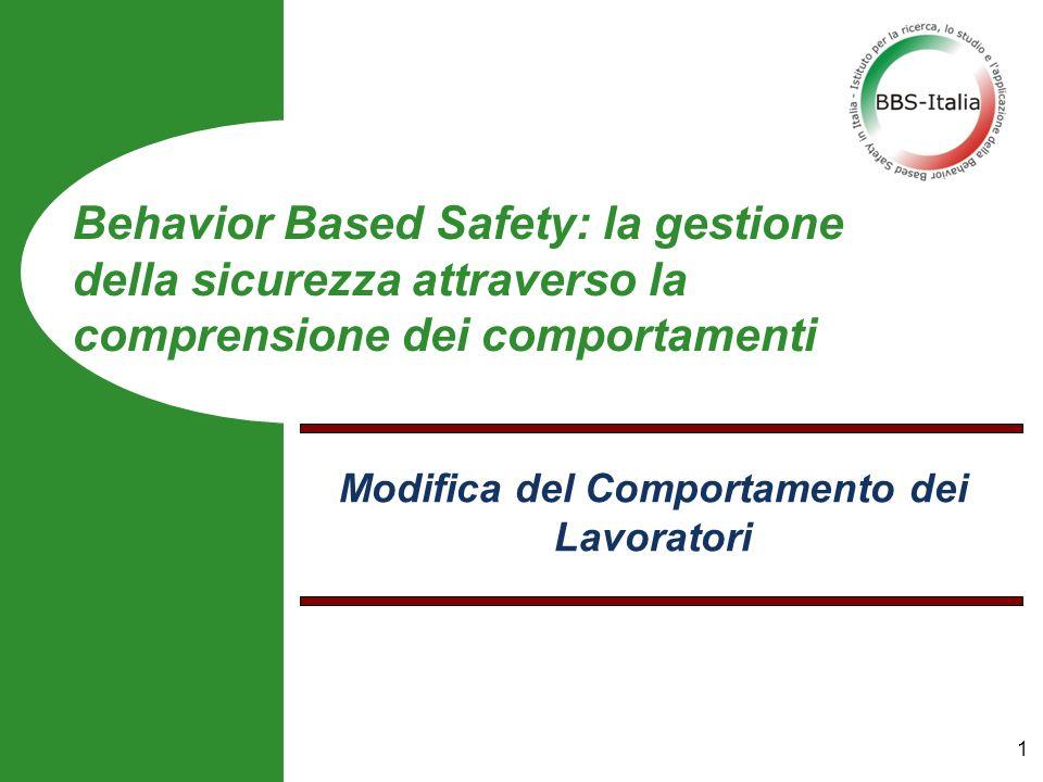 Modifica del Comportamento dei Lavoratori Behavior Based Safety: la gestione della sicurezza attraverso la comprensione dei comportamenti 1