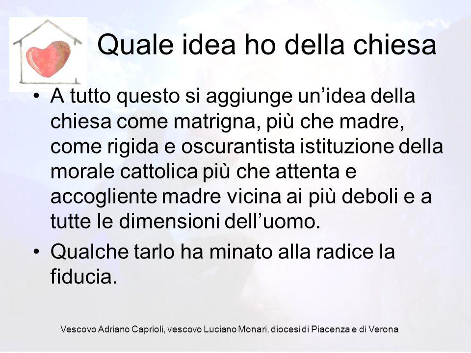 Vescovo Adriano Caprioli, vescovo Luciano Monari, diocesi di Piacenza e di Verona Chiamati tutti alla conversione La chiesa e la comunità è chiamata come e forse ancora di più dei non credenti alla conversione.