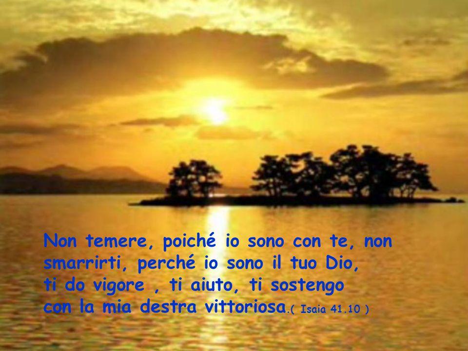 ..Conosco a fondo tutte le tue vie..(Salmo 138,3)..Ed è mio desiderio amarti sempre..