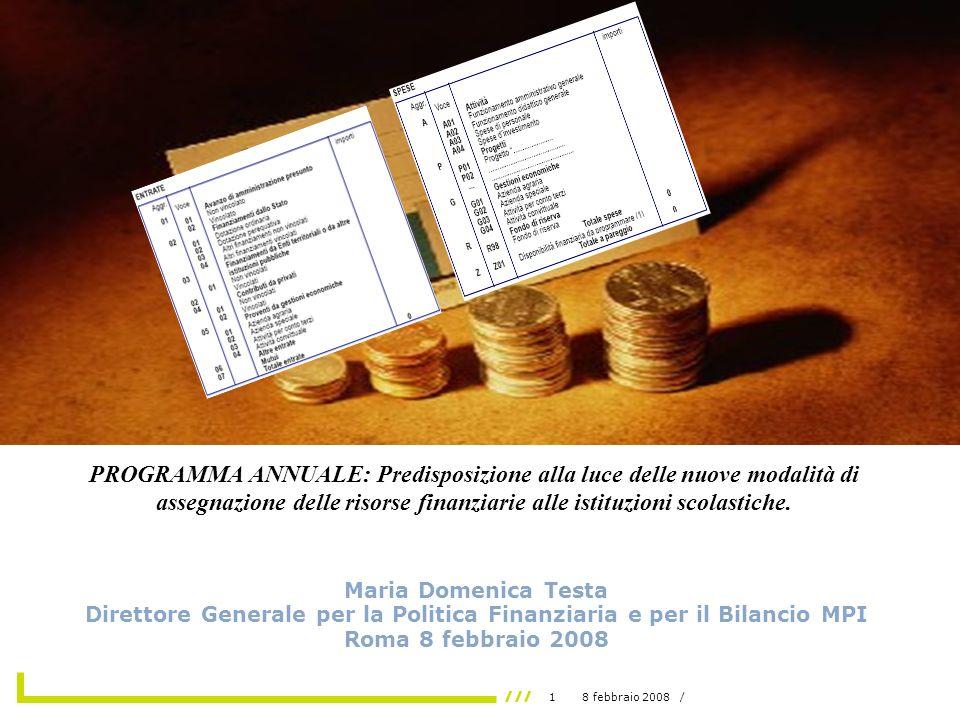 18 febbraio 2008 / PROGRAMMA ANNUALE: Predisposizione alla luce delle nuove modalità di assegnazione delle risorse finanziarie alle istituzioni scolastiche.