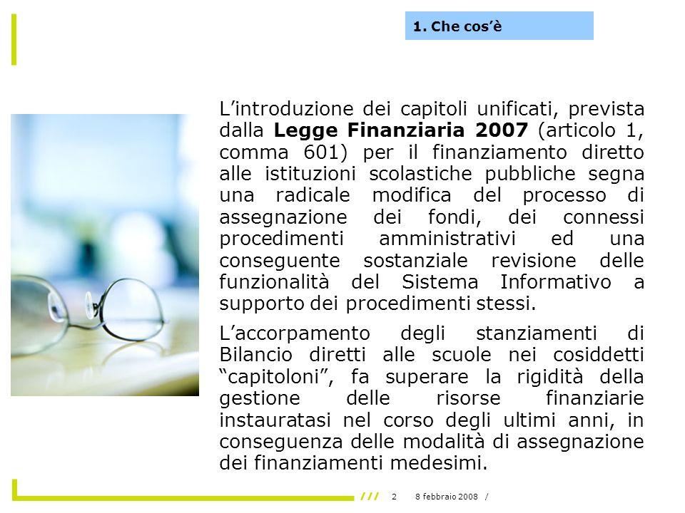 38 febbraio 2008 / I capitoloni costituiscono un passo importante per il rafforzamento dellautonomia delle istituzioni scolastiche definito dallart.