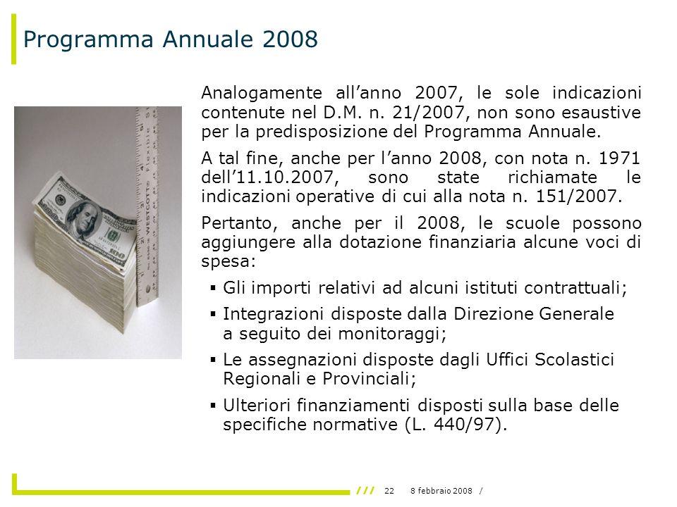 228 febbraio 2008 / Programma Annuale 2008 Analogamente allanno 2007, le sole indicazioni contenute nel D.M.