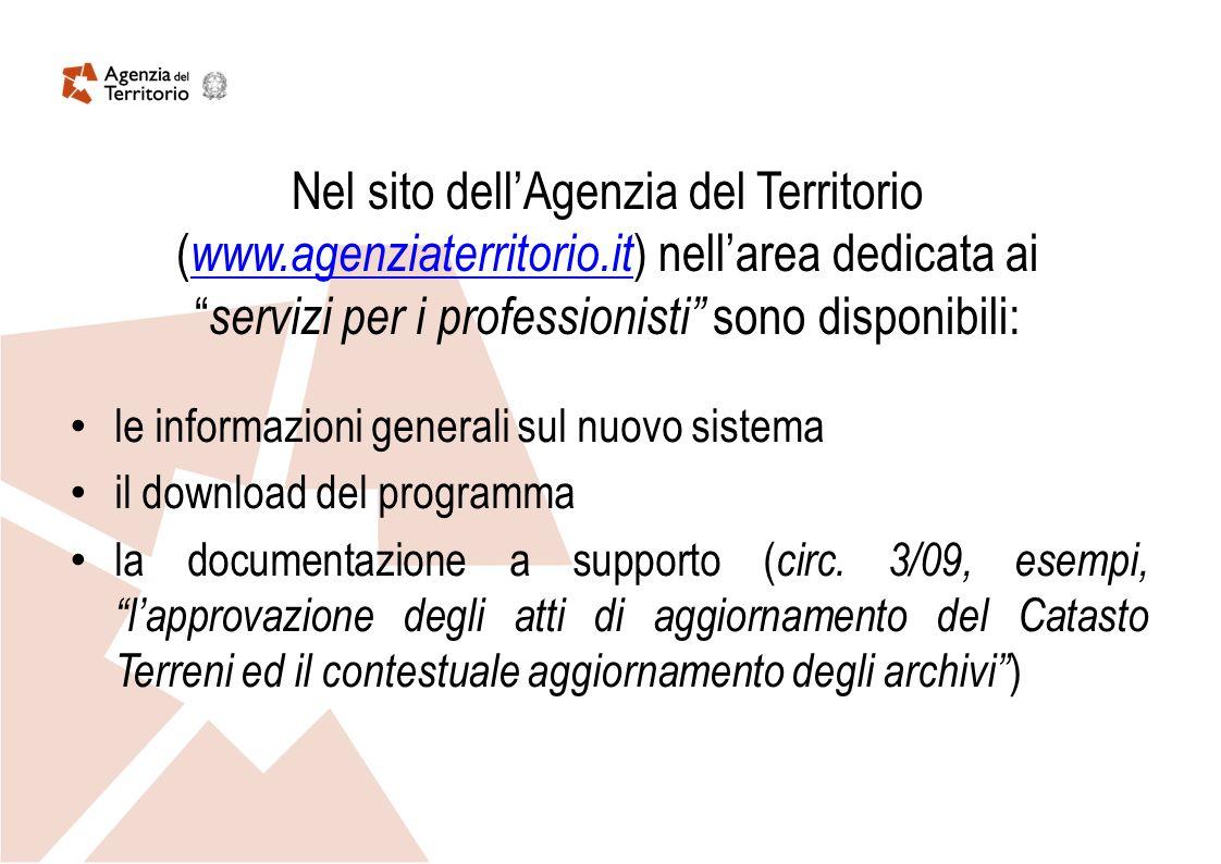 le informazioni generali sul nuovo sistema il download del programma la documentazione a supporto ( circ. 3/09, esempi, lapprovazione degli atti di ag