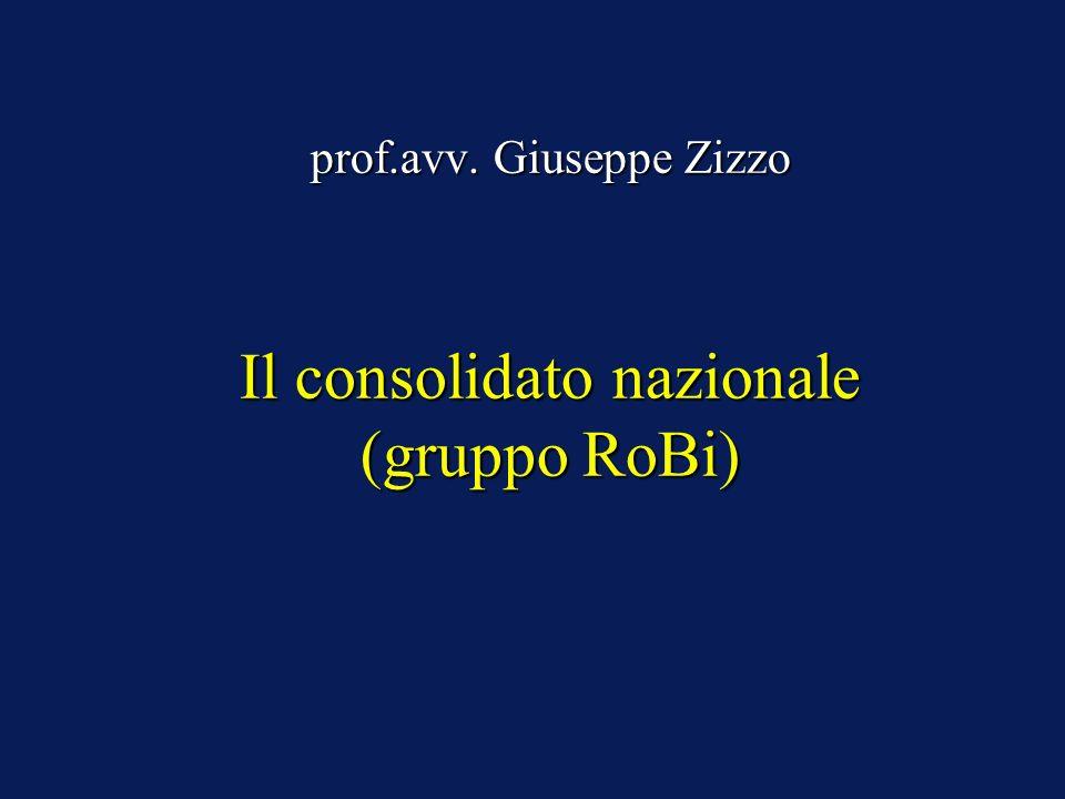 Il consolidato nazionale (gruppo RoBi) prof.avv. Giuseppe Zizzo