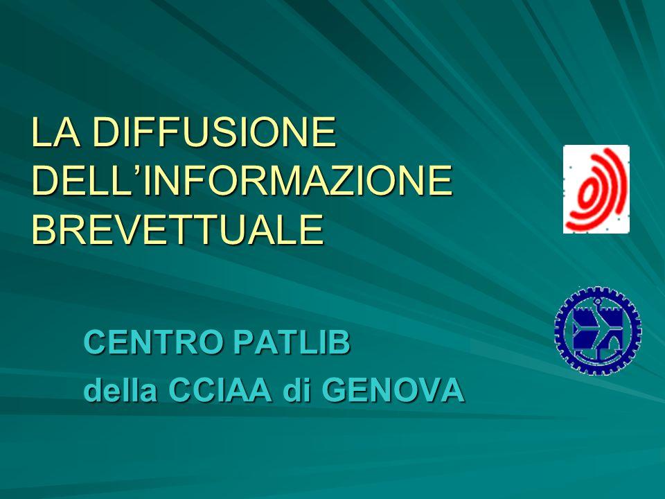 LA DIFFUSIONE DELLINFORMAZIONE BREVETTUALE CENTRO PATLIB della CCIAA di GENOVA
