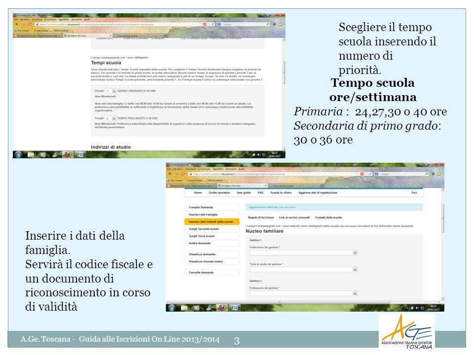 A.Ge. Toscana - Guida alle Iscrizioni On Line 2013/2014 3 Scegliere il tempo scuola inserendo il numero di priorità. Inserire i dati della famiglia. S
