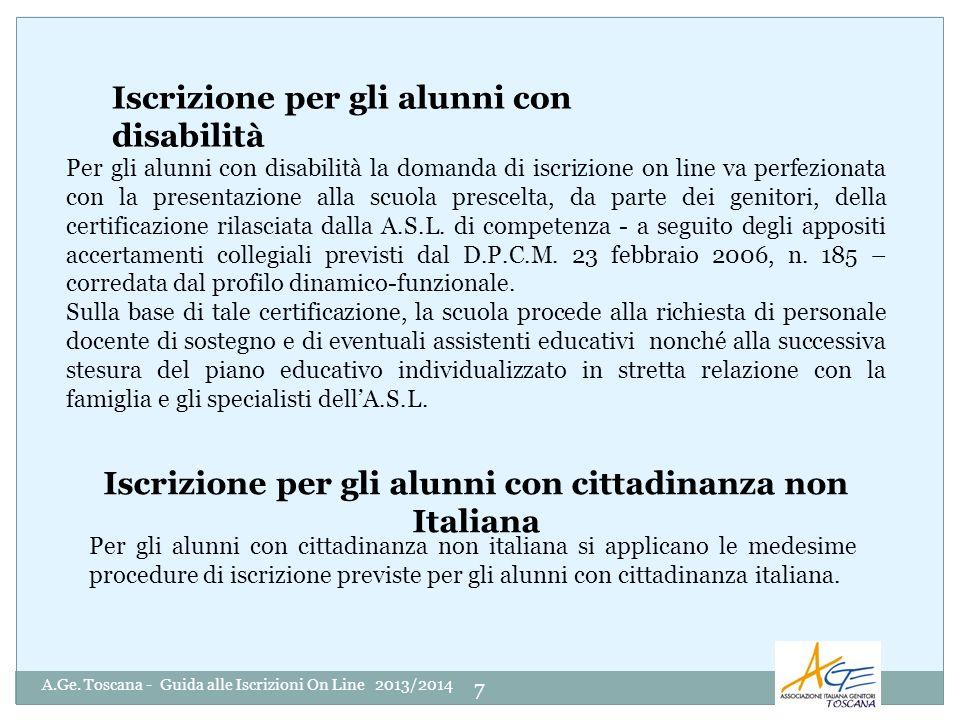 7 Iscrizione per gli alunni con disabilità Per gli alunni con disabilità la domanda di iscrizione on line va perfezionata con la presentazione alla sc