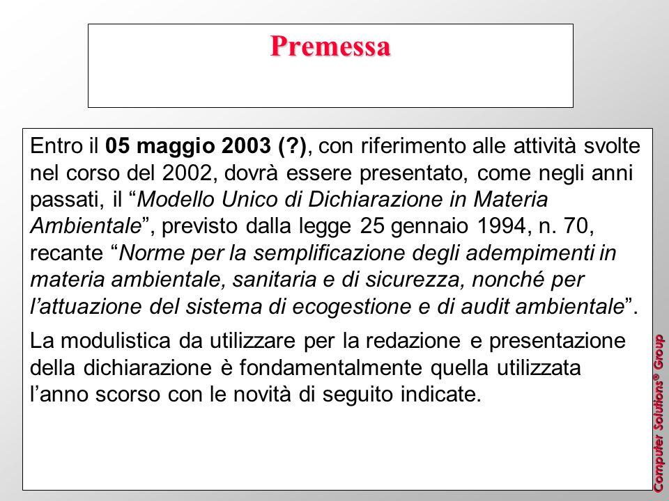 Computer Solutions ® Group Premessa Entro il 05 maggio 2003 (?), con riferimento alle attività svolte nel corso del 2002, dovrà essere presentato, com