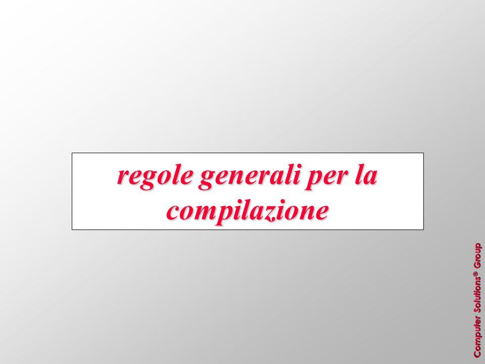 Computer Solutions ® Group regole generali per la compilazione