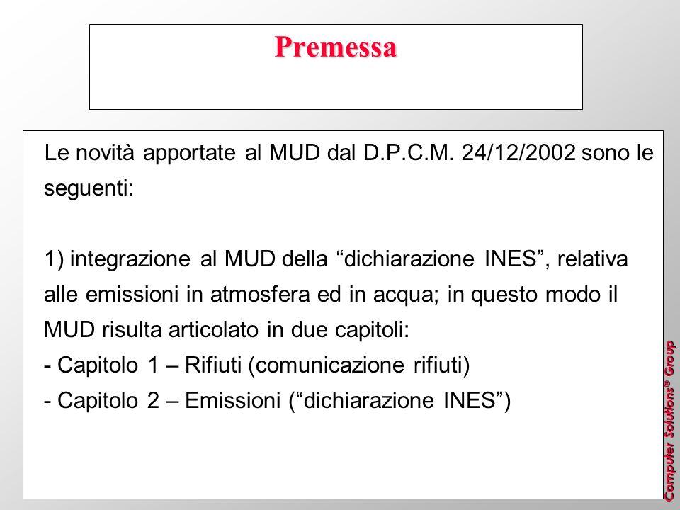 Computer Solutions ® Group Premessa Le novità apportate al MUD dal D.P.C.M. 24/12/2002 sono le seguenti: 1) integrazione al MUD della dichiarazione IN