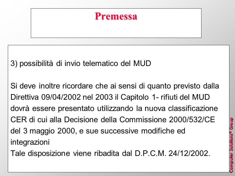 Computer Solutions ® Group Premessa 3) possibilità di invio telematico del MUD Si deve inoltre ricordare che ai sensi di quanto previsto dalla Diretti