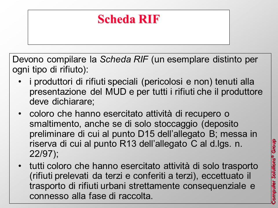 Computer Solutions ® Group Scheda RIF Devono compilare la Scheda RIF (un esemplare distinto per ogni tipo di rifiuto): i produttori di rifiuti special