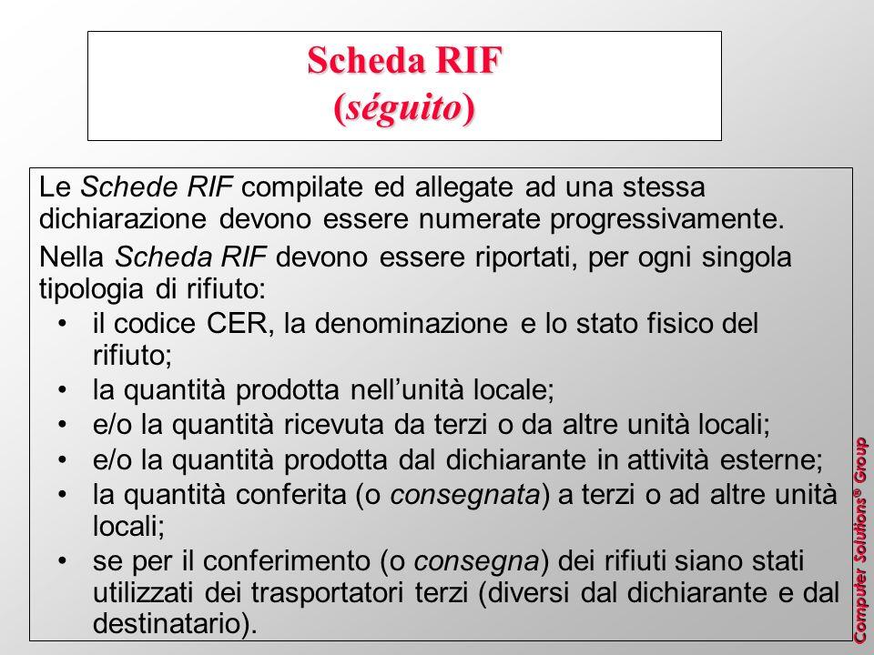 Computer Solutions ® Group Scheda RIF (séguito) Le Schede RIF compilate ed allegate ad una stessa dichiarazione devono essere numerate progressivament