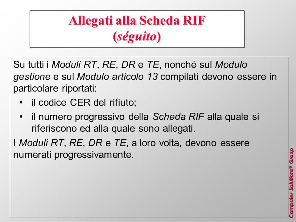 Computer Solutions ® Group Allegati alla Scheda RIF (séguito) Su tutti i Moduli RT, RE, DR e TE, nonché sul Modulo gestione e sul Modulo articolo 13 c