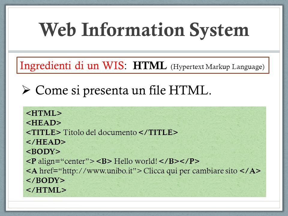 Web Information System Per queste necessita di integrazione, il W3C ha proposto lutilizzo di Web Service : Def.