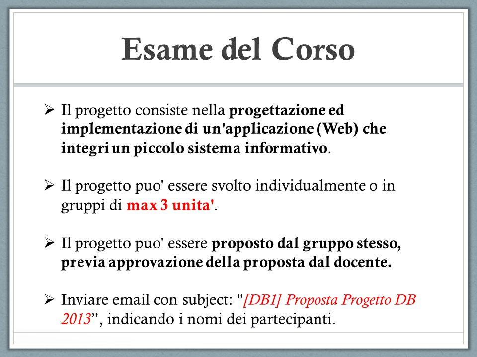 Esame del Corso Il progetto consiste nella progettazione ed implementazione di un'applicazione (Web) che integri un piccolo sistema informativo. Il pr