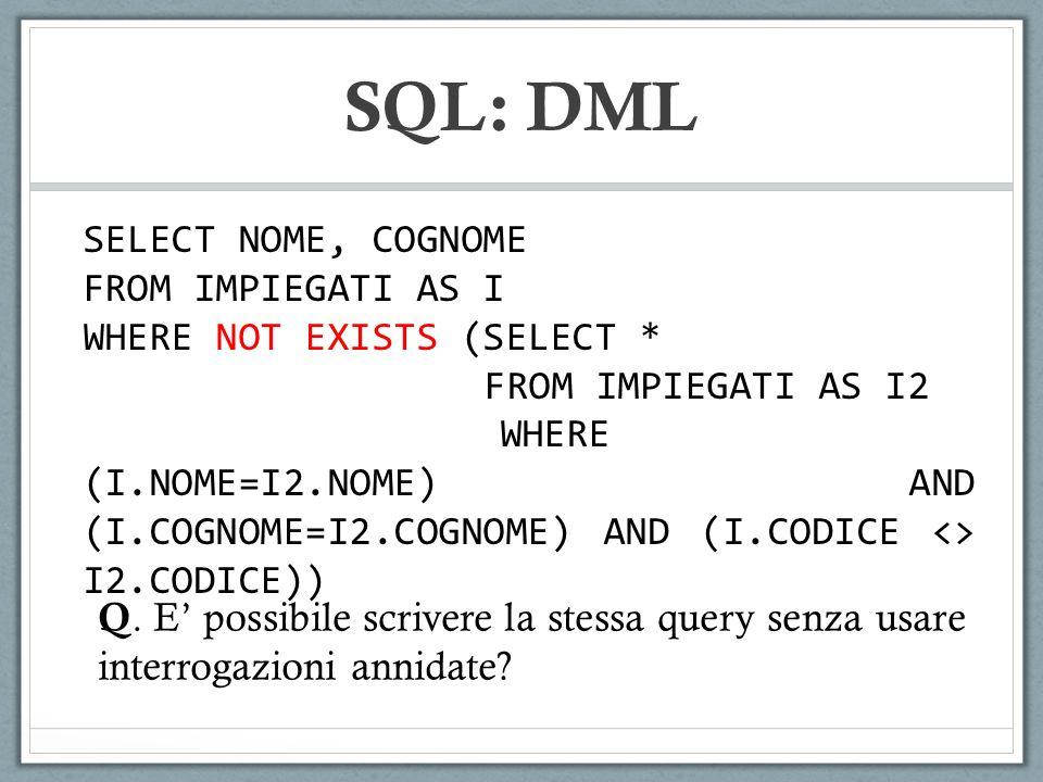 SQL: DML Q.E possibile scrivere la stessa query senza usare interrogazioni annidate.