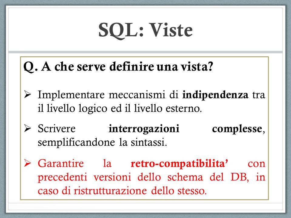 SQL: Viste Q.A che serve definire una vista.