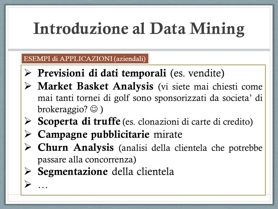 Introduzione al Data Mining Nr Utente SposatoSesso#Nucleo Familiare Reddito Annuo Acquisto 1NOM40 2 F11 3SIM41 4 F30NO 5 M11 6SIF31 Reddito =30000 1 A= C(Sposato|NO)=1/4=0.25C(Sposato|SI)=2/2=1 C(M|SI)=1/2=0.5C(M|NO)=2/4=0.5C(3|SI)=1/2=0.5 C(3|NO)=1/2=0.5 C(1|SI)=1/2=1C(1|NO)=2/4=0.5