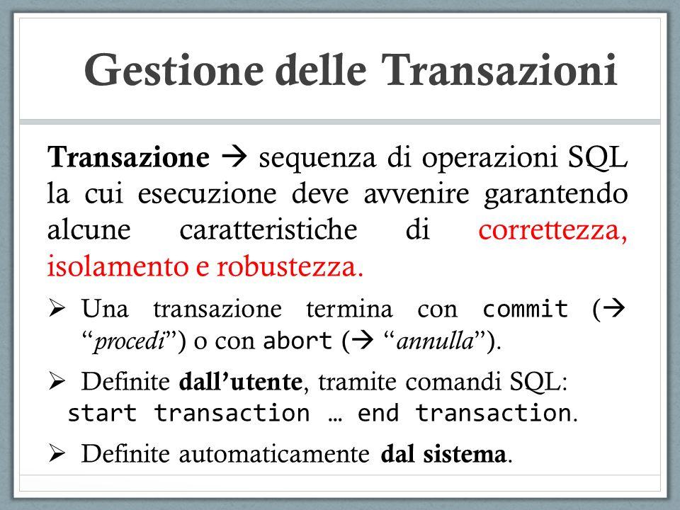 Atomicita La transazione deve essere eseguita con la regola del tutto o niente.