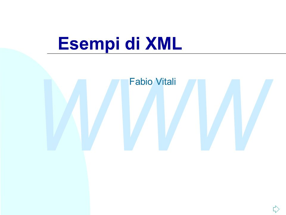 WWW Esempi di XML Fabio Vitali