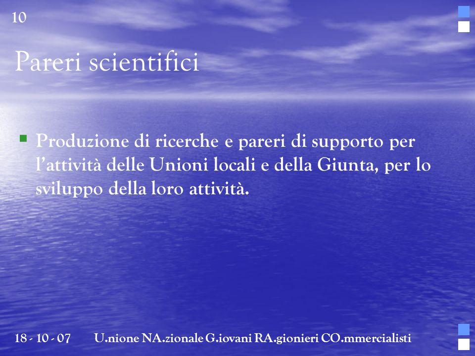 Pareri scientifici Produzione di ricerche e pareri di supporto per lattività delle Unioni locali e della Giunta, per lo sviluppo della loro attività.