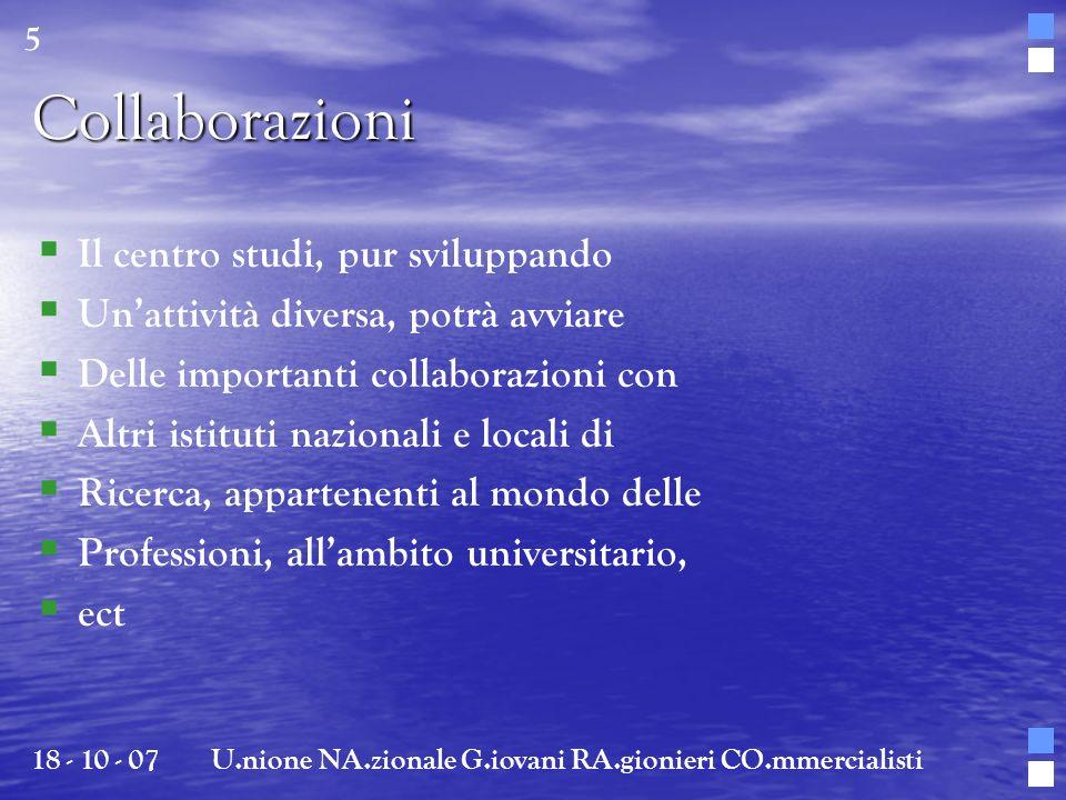 Collaborazioni Il centro studi, pur sviluppando Unattività diversa, potrà avviare Delle importanti collaborazioni con Altri istituti nazionali e local