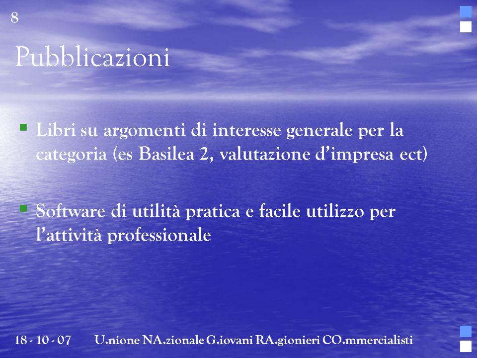 Organizzazione scientifica 18 - 10 - 07U.nione NA.zionale G.iovani RA.gionieri CO.mmercialisti 19 Area Fiscale Area Aziendale Area Societaria - Fallimentare