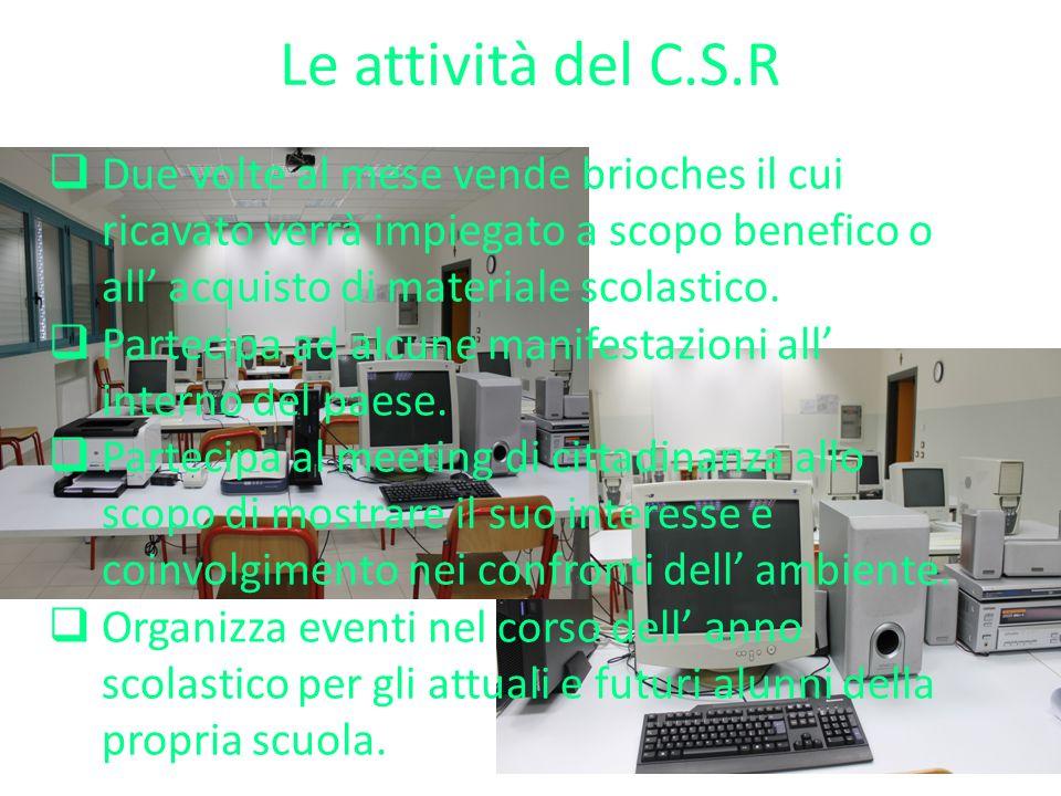 Le attività del C.S.R Due volte al mese vende brioches il cui ricavato verrà impiegato a scopo benefico o all acquisto di materiale scolastico. Partec