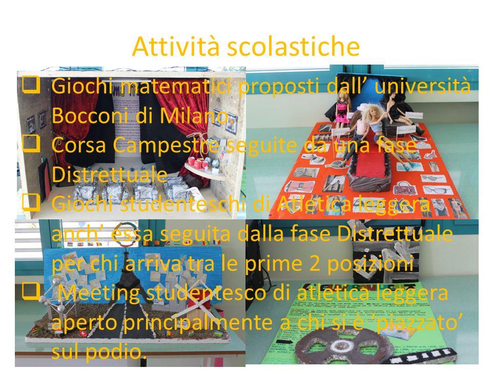 Attività scolastiche Giochi matematici proposti dall università Bocconi di Milano. Corsa Campestre seguite da una fase Distrettuale Giochi studentesch
