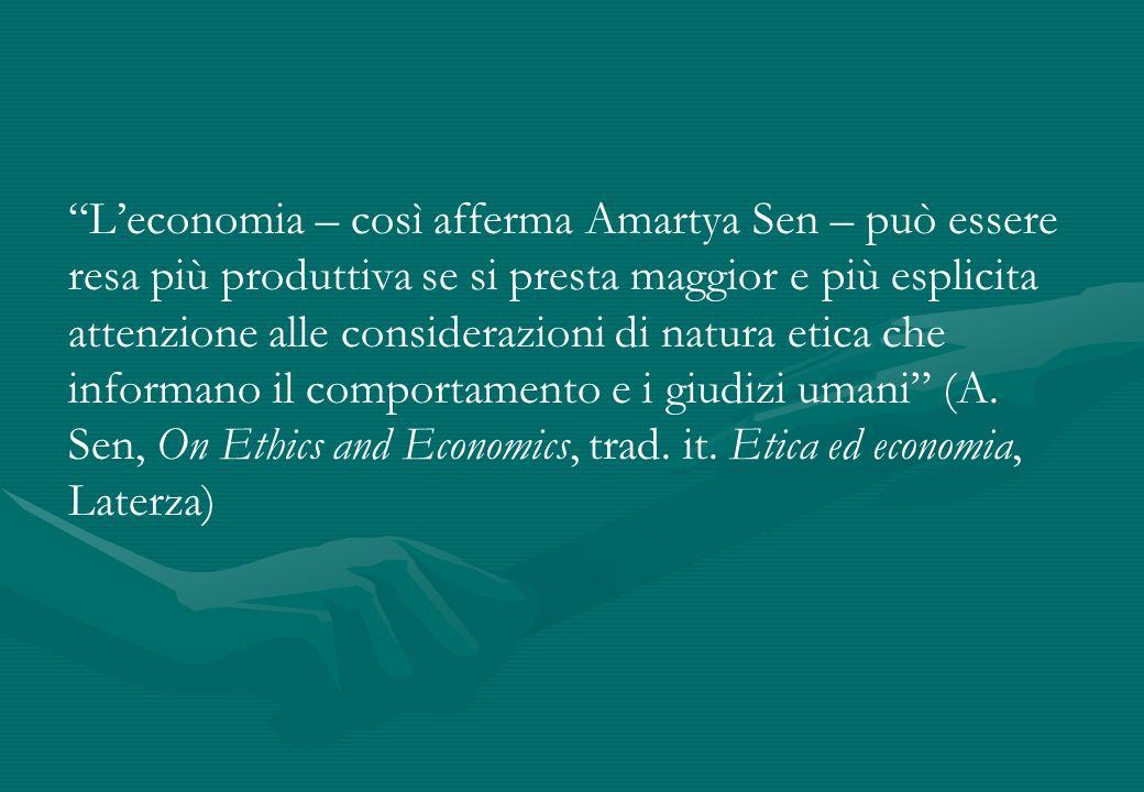 Leconomia – così afferma Amartya Sen – può essere resa più produttiva se si presta maggior e più esplicita attenzione alle considerazioni di natura et