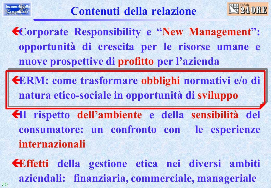 20 Ingegneria della Competizione Contenuti della relazione çCorporate Responsibility e New Management: opportunità di crescita per le risorse umane e