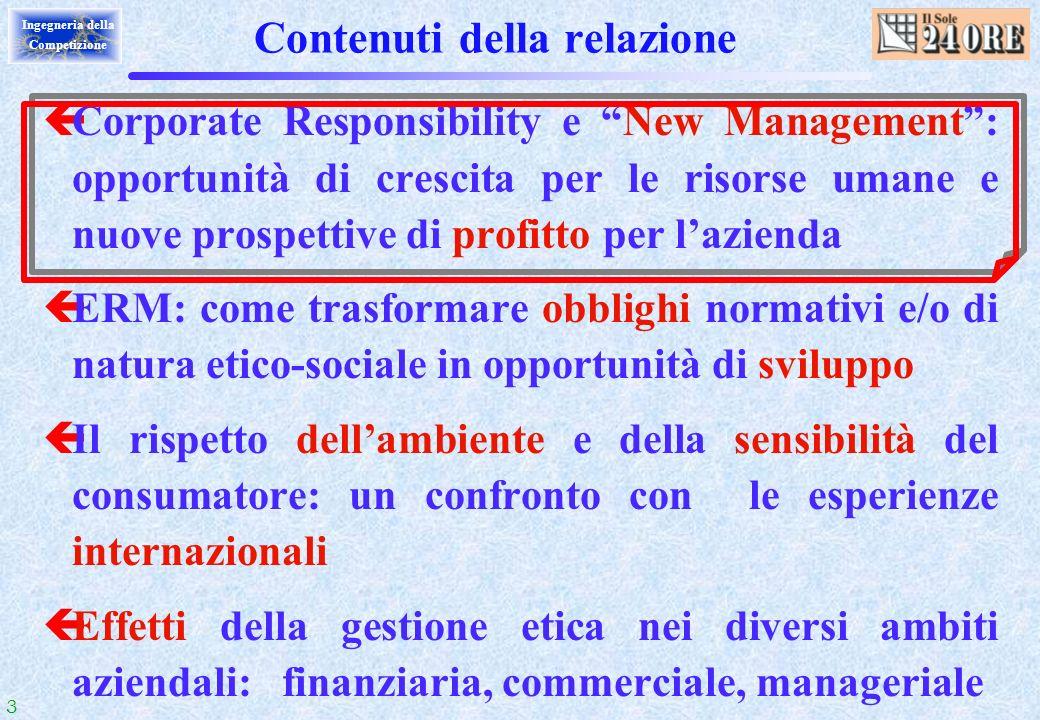 3 Ingegneria della Competizione çCorporate Responsibility e New Management: opportunità di crescita per le risorse umane e nuove prospettive di profit