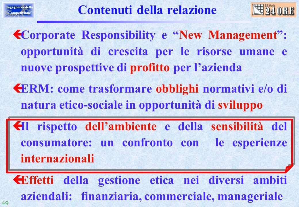 49 Ingegneria della Competizione Contenuti della relazione çCorporate Responsibility e New Management: opportunità di crescita per le risorse umane e